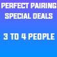 Perfect Pairing Special Deals 3-4 People