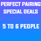 Perfect Pairing Special Deals 5-6 People